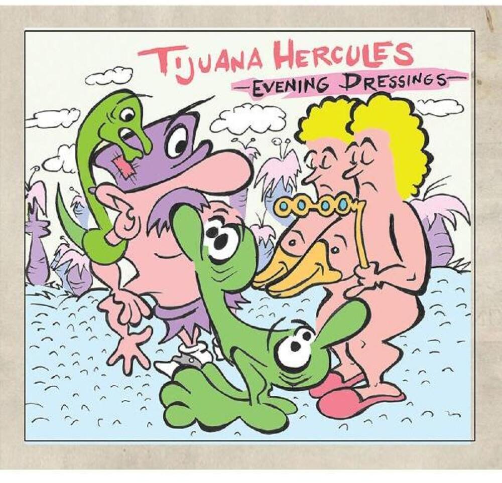 Tijuana Hercules - Evening Dressings [Limited Edition] [Digipak]
