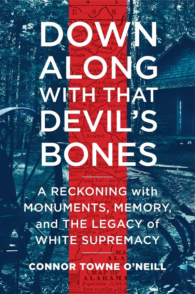 - Down Along with That Devil's Bones: A Reckoning with Monuments, Memory, and the Legacy of White Supremacy