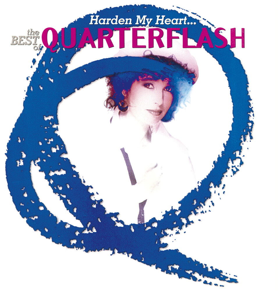 Quarterflash - Harden My Heart: The Best Of (Hol)