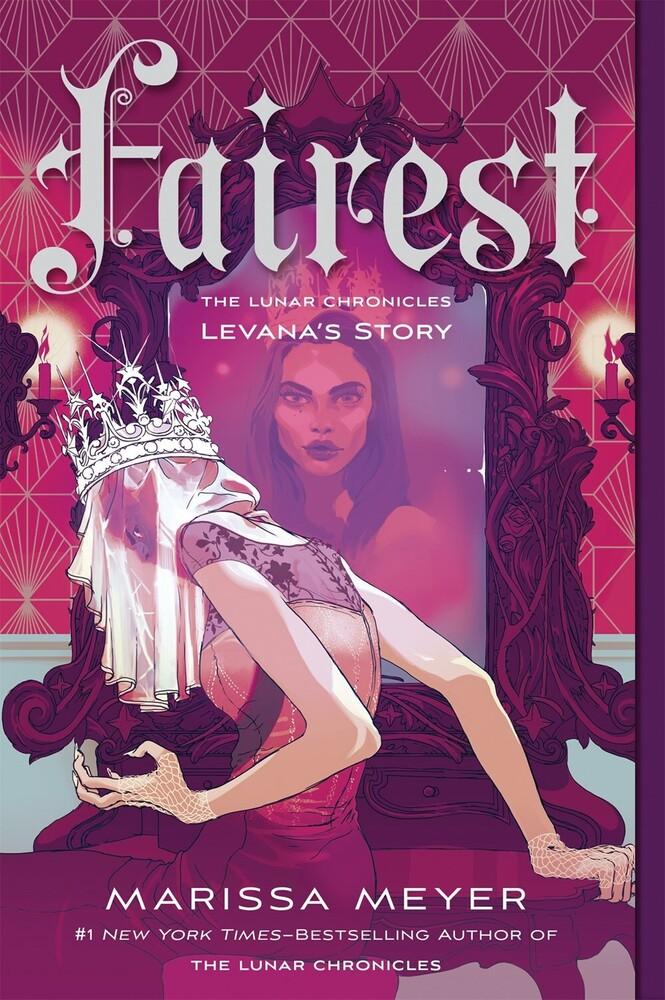 - Fairest: The Lunar Chronicles: Levana's Story