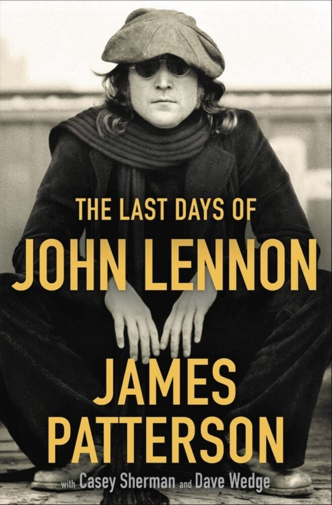 Patterson, James / Sherman, Casey / Wedge, Dave - The Last Days of John Lennon