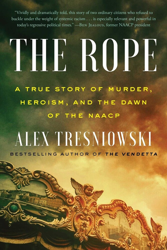 - The Rope: A True Story of Murder, Heroism, and the Dawn of the NAACP