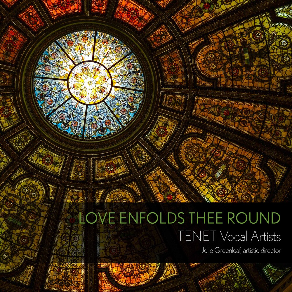 TENET Vocal Artists - Love Enfolds Thee Round