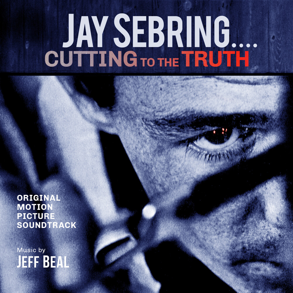Jeff Beal - Jay Sebring - Cutting To The Truth: Original