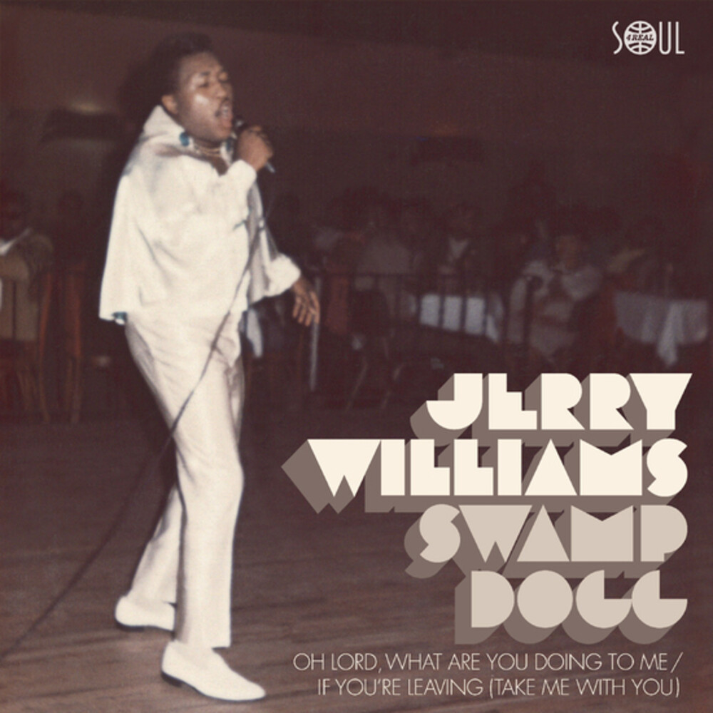 Jerry Williams / Swamp Dogg - Oh Lord What Are You Doing To Me / If Youre Leaving (Take Me With You)