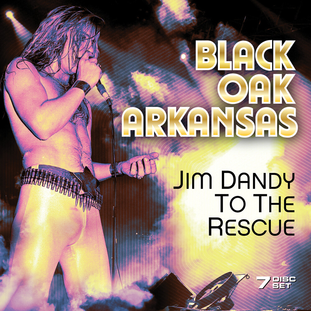 Black Oak Arkansas - Jim Dandy To The Rescue (7 Disc Set)