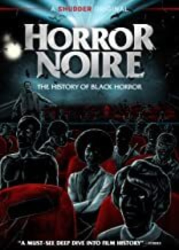 Horror Noire: A History of Black Horror - Horror Noire: A History of Black Horror
