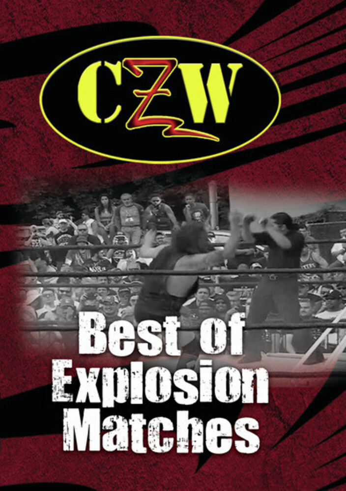 - CZW: Best Of Explosion Matches