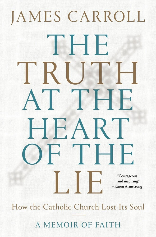 James Carroll - Truth At The Heart Of The Lie (Hcvr)