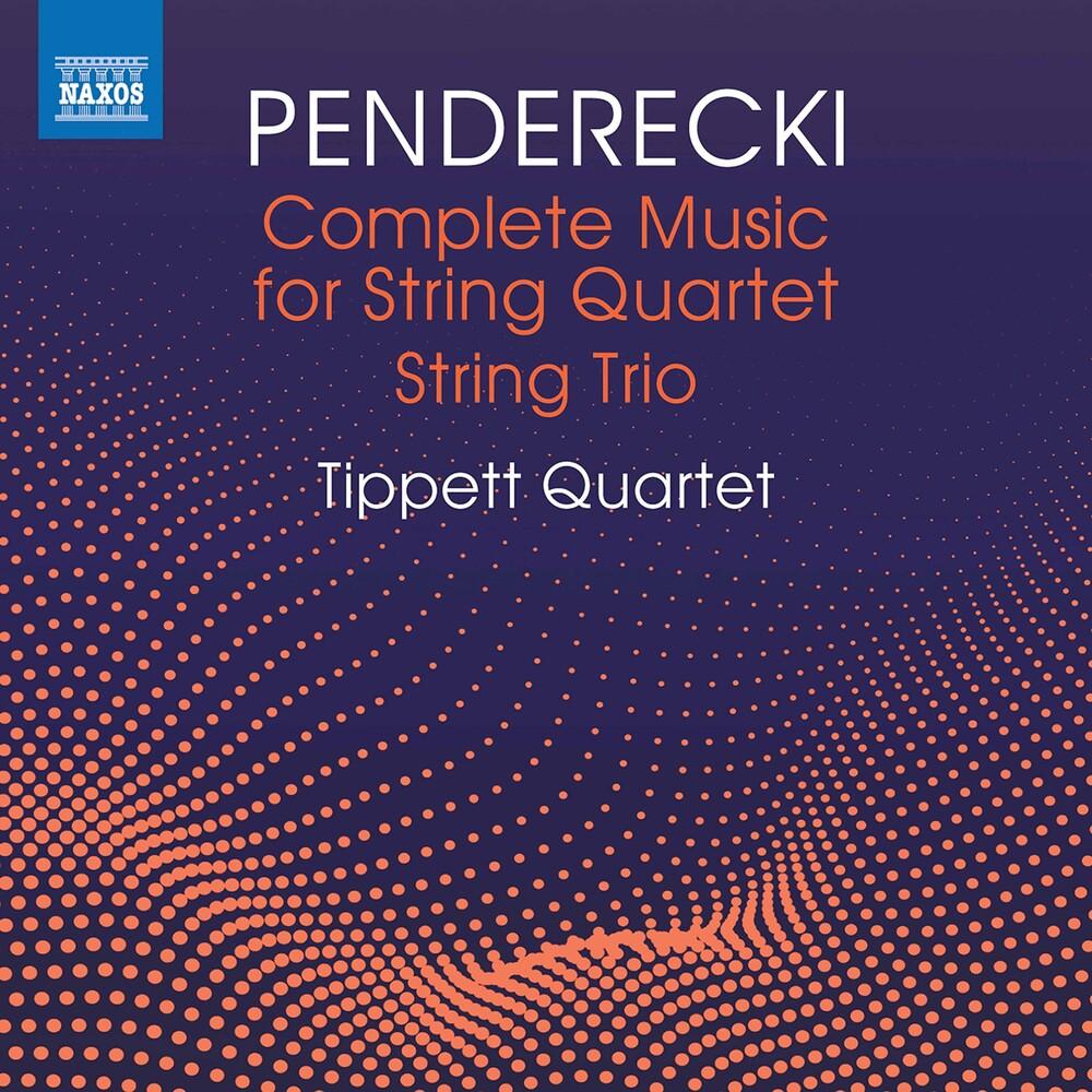 Penderecki / Tippett Quartet - Complete Music For String