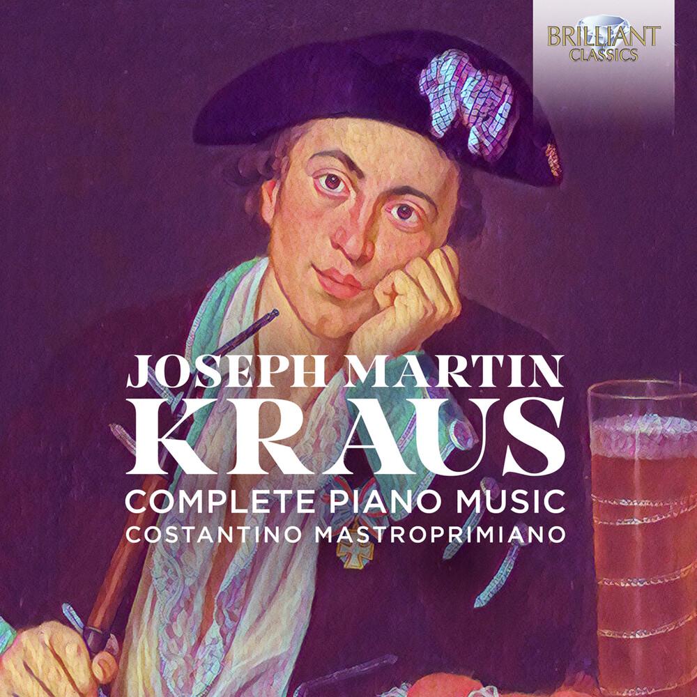 Kraus / Costantino Mastroprimiano - Complete Piano Music