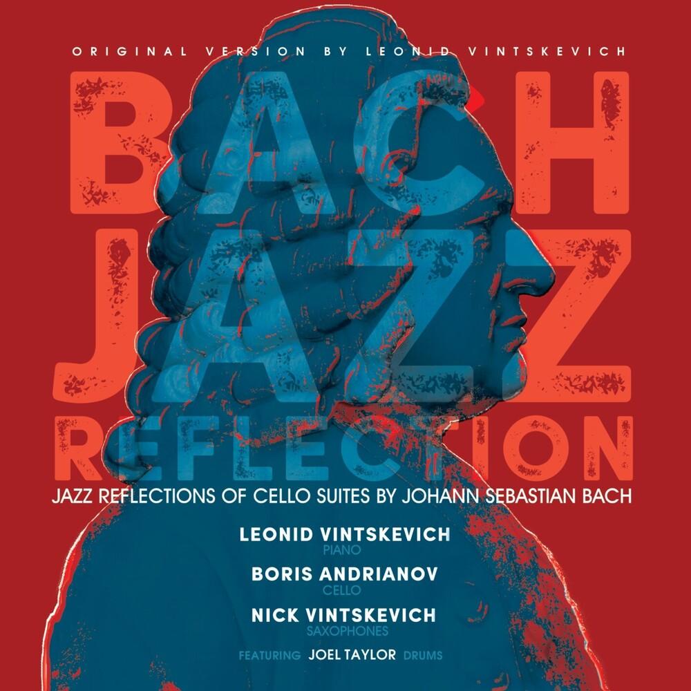 Vintskevich, Leonid / Andrianov, Boris / Vintskevich - Bach Jazz Reflection