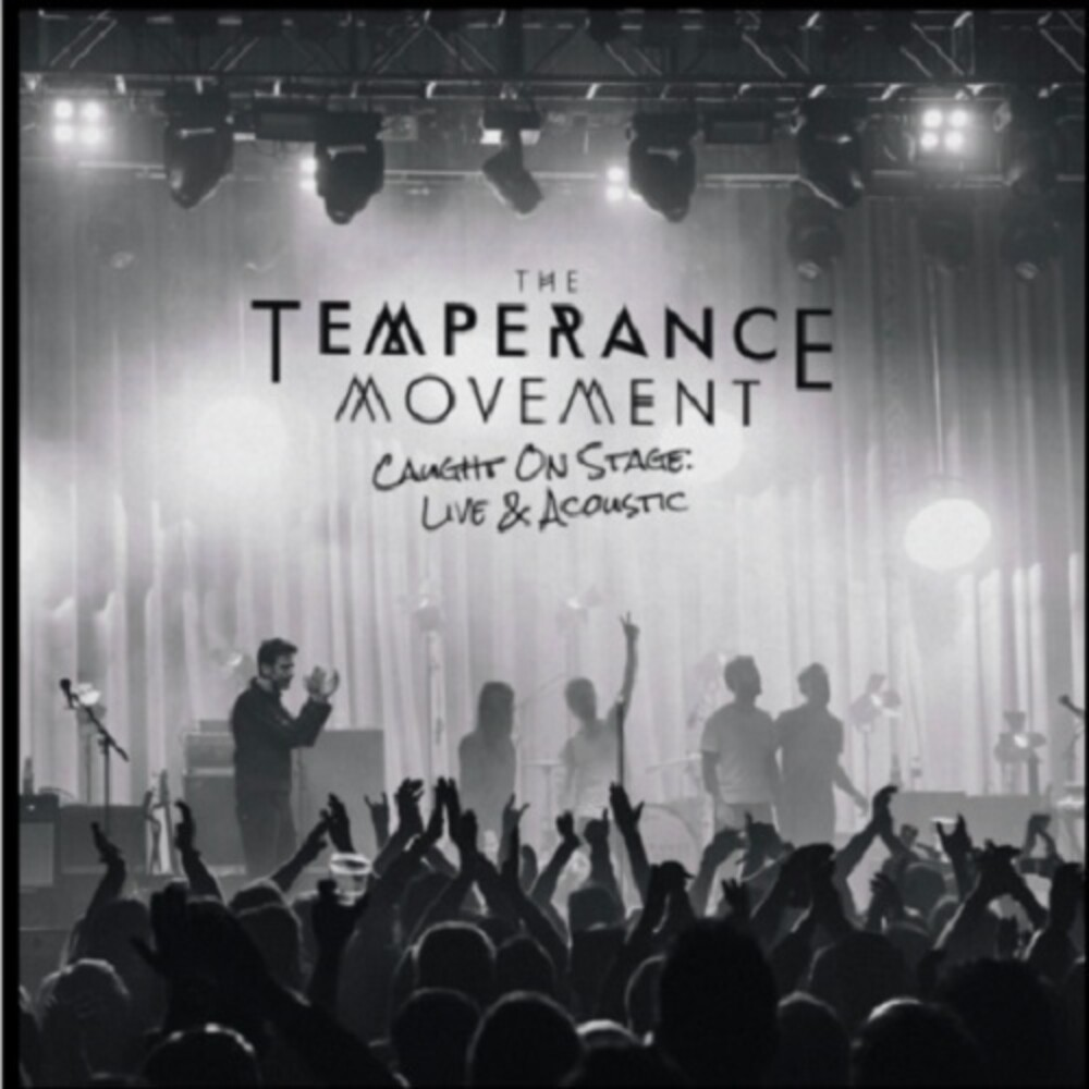 Temperance Movement - Caught On Stage : Live And Accoustic