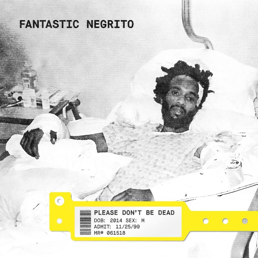 Fantastic Negrito - Please Don't Be Dead [LP]