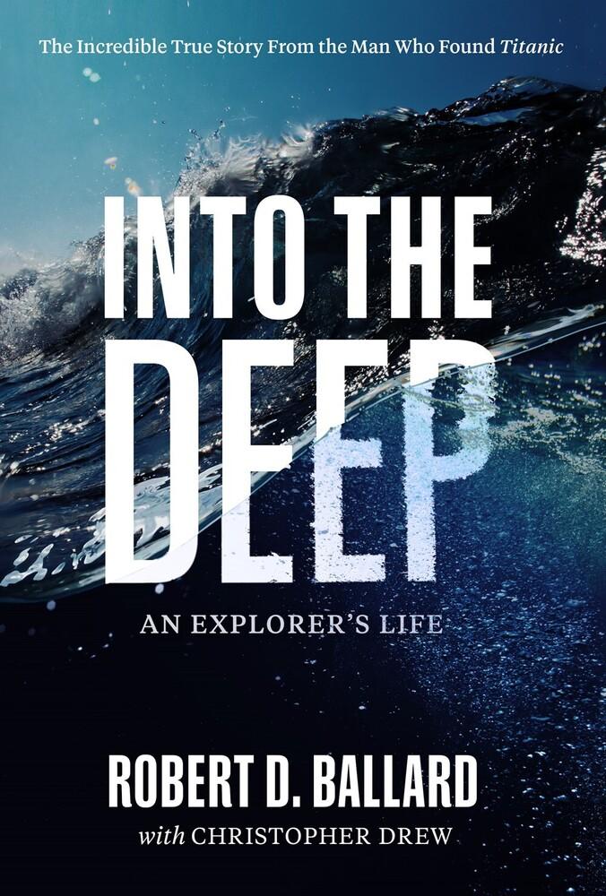 - Into the Deep : An Explorer's Life
