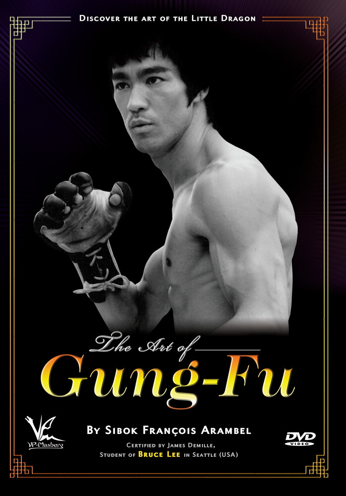 - The Art Of Gung-Fu: Discover The Art Of The Little Dragon