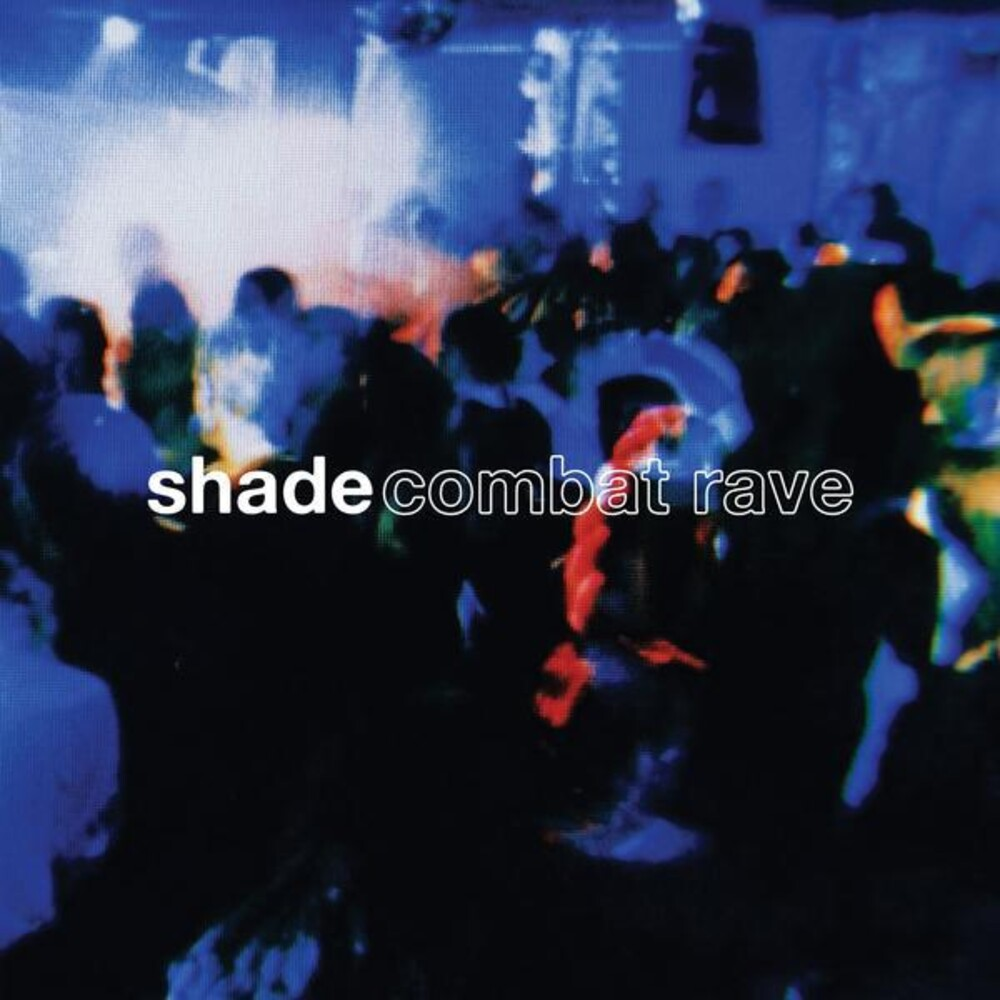Shade - Combat Rave (Can)