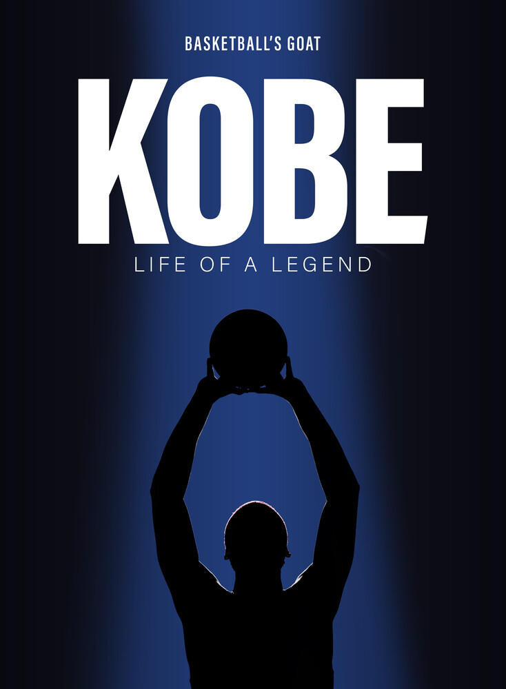 - Kobe: Life Of A Legend