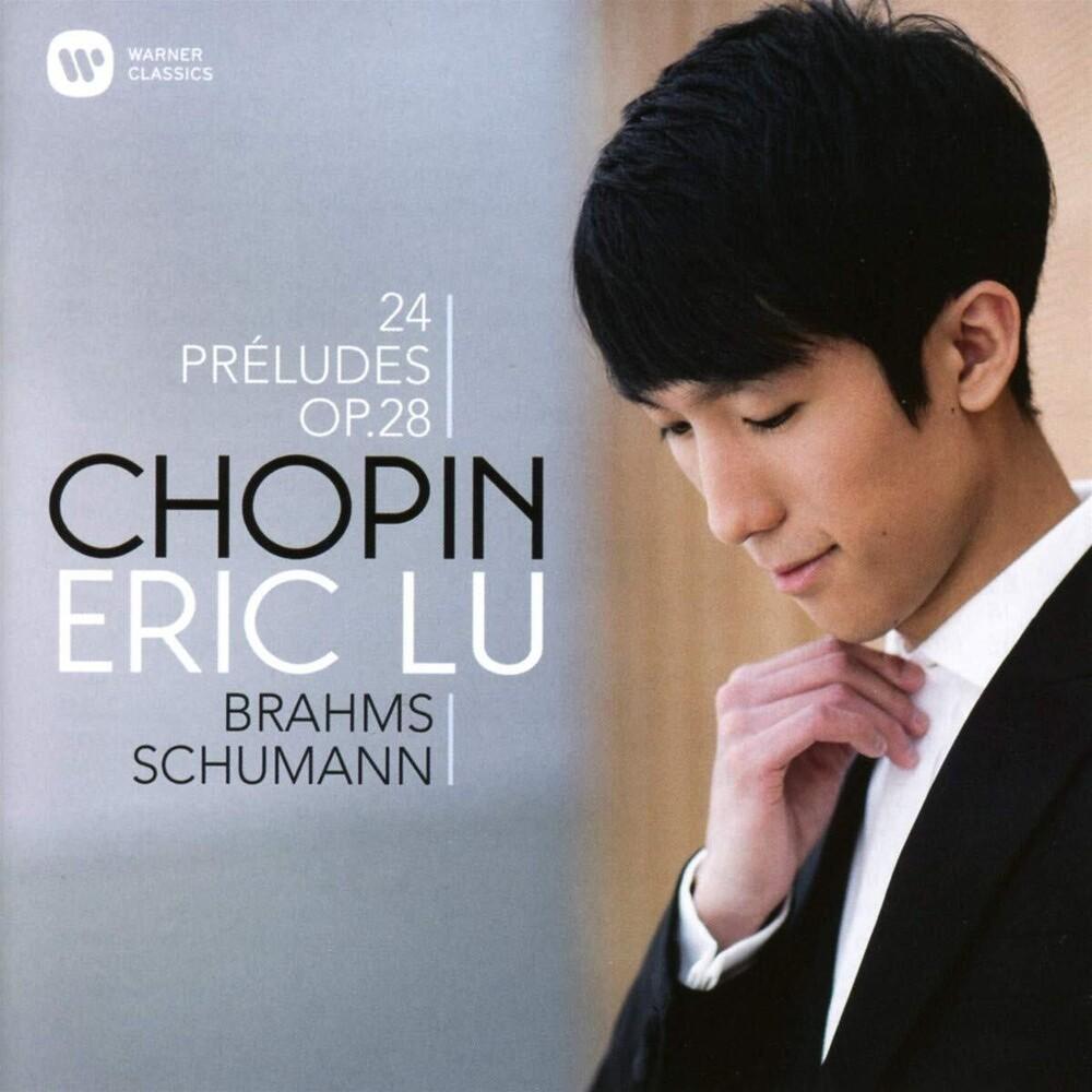 Eric Lu - Chopin Brahms Schumann 24 Preludes Op. 28