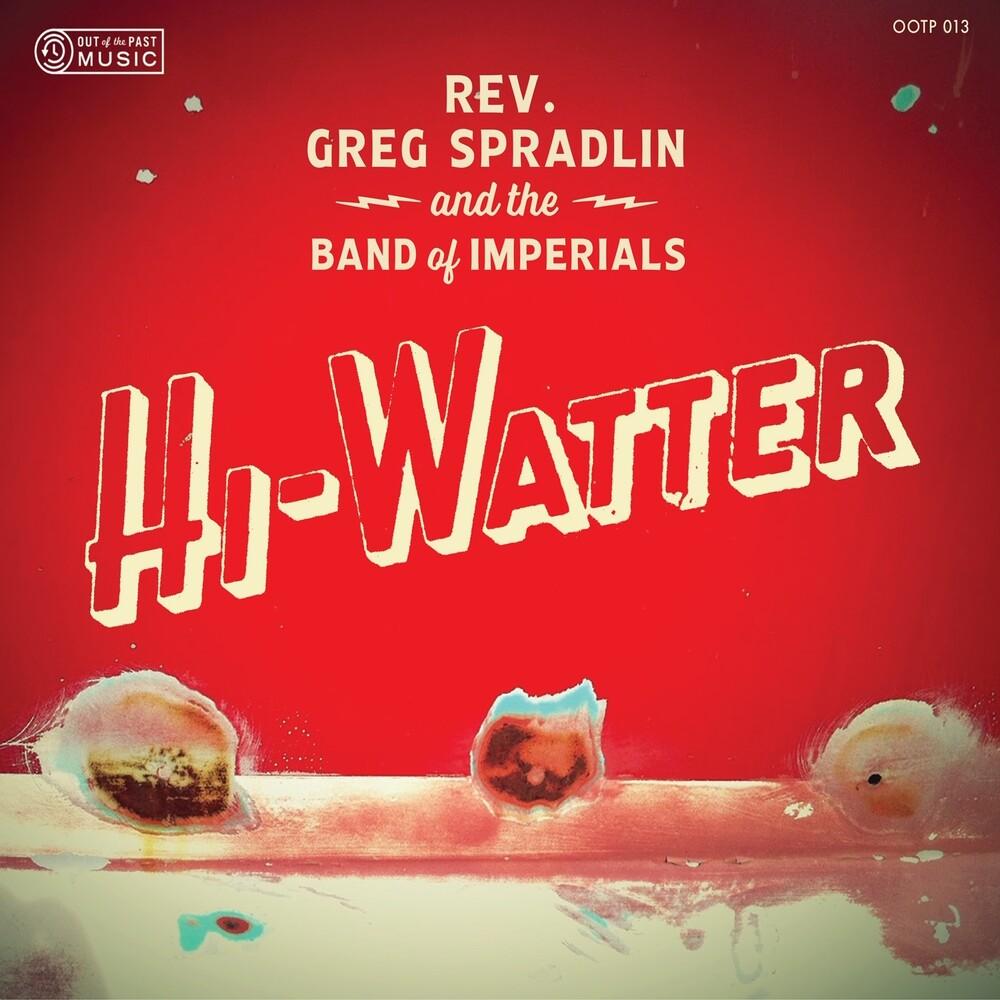 Greg Spradlin / Band Of Imperials - Hi-Watter