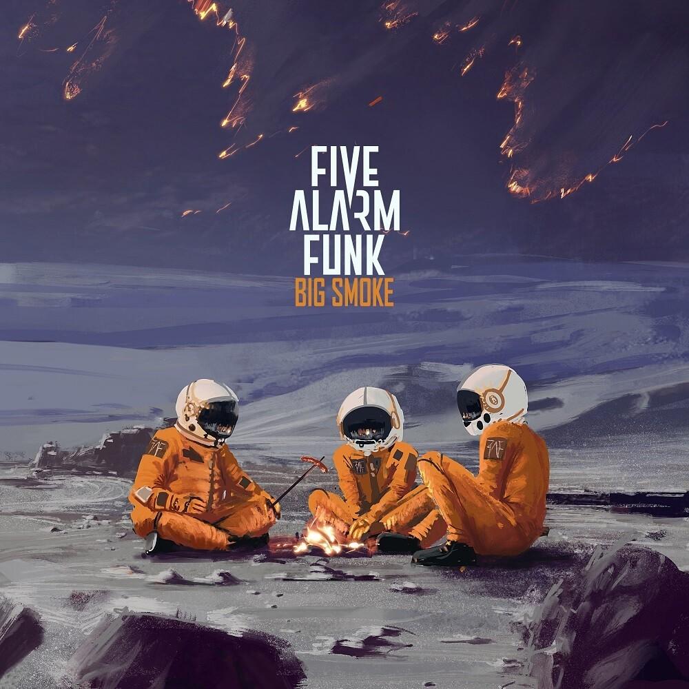 Five Alarm Funk - Big Smoke