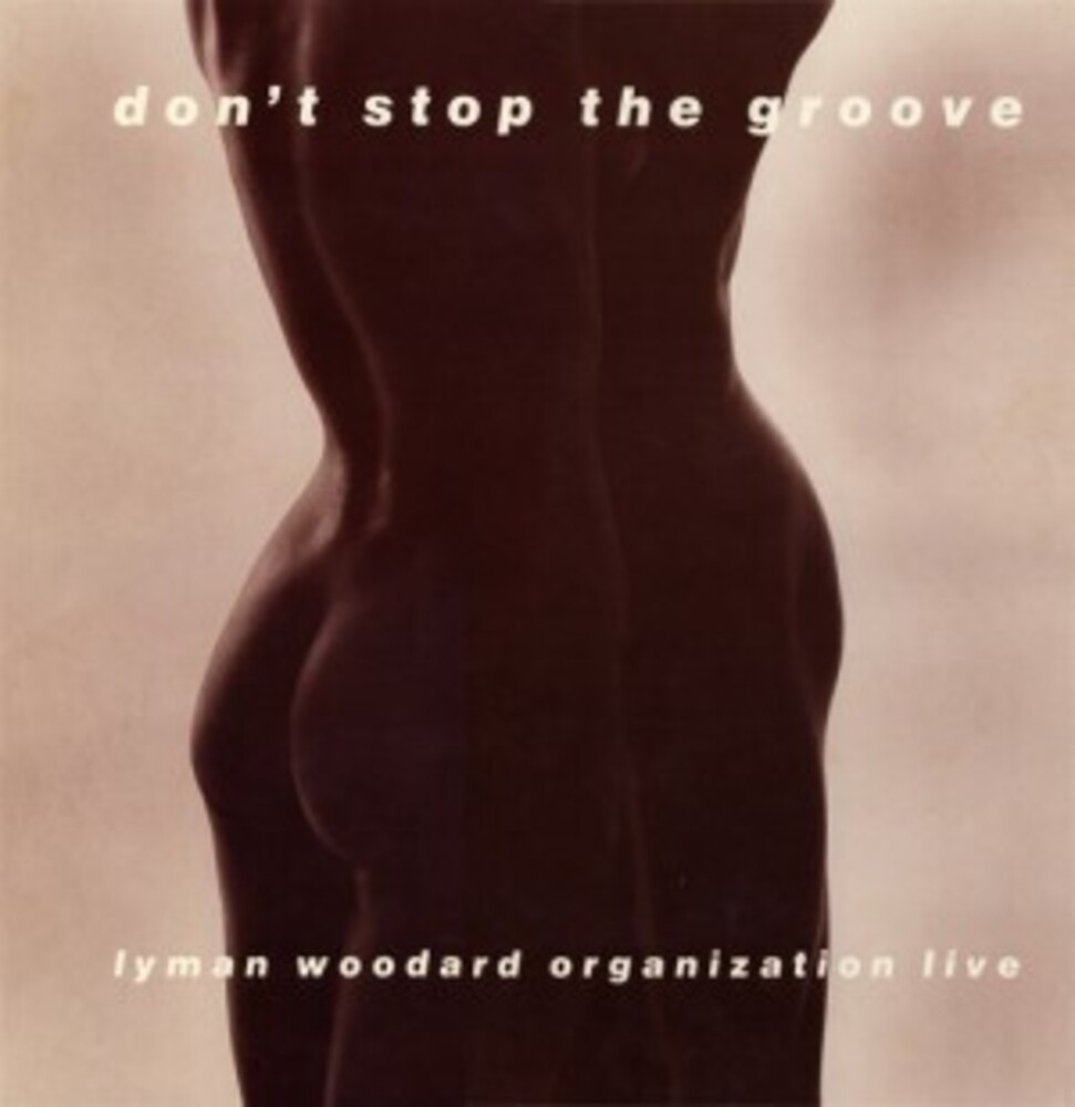 Lyman Woodard Organization - Don't Stop The Groove [Remastered]