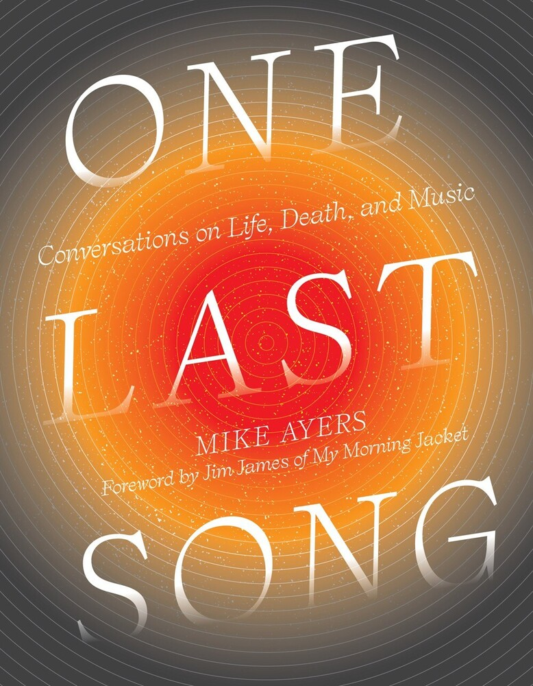 - One Last Song: Conversations on Life, Death, and Music