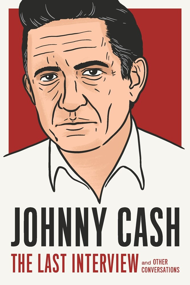 - Johnny Cash: The Last Interview: and Other Conversations