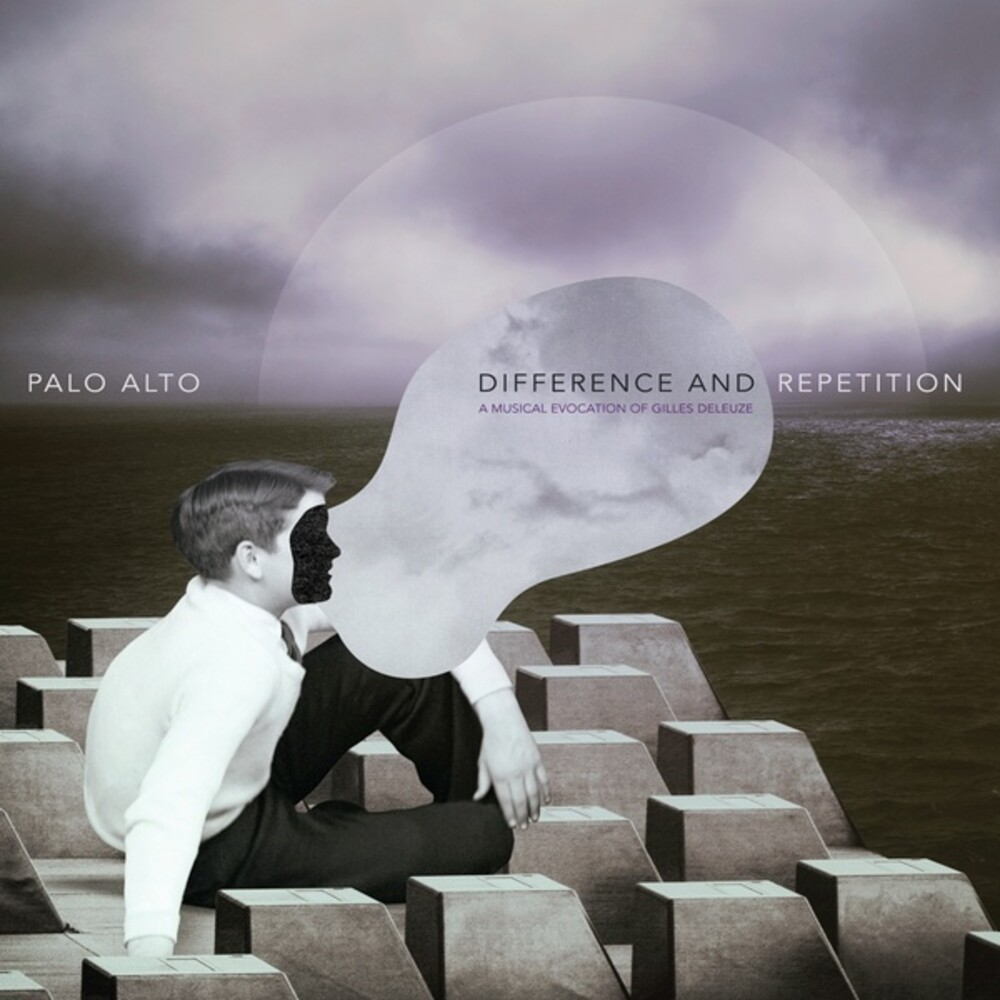 Palo Alto - Difference & Repetition