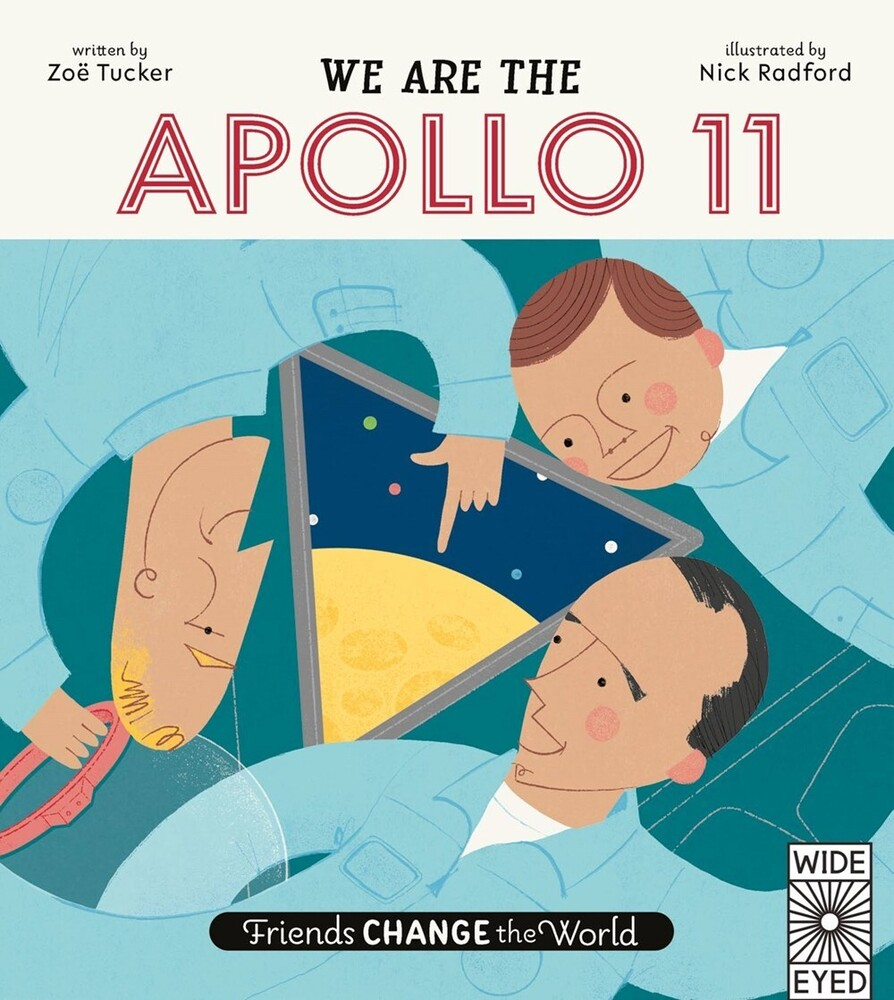 Tucker, Zoe - We Are The Apollo 11 Crew: Friends Change the World