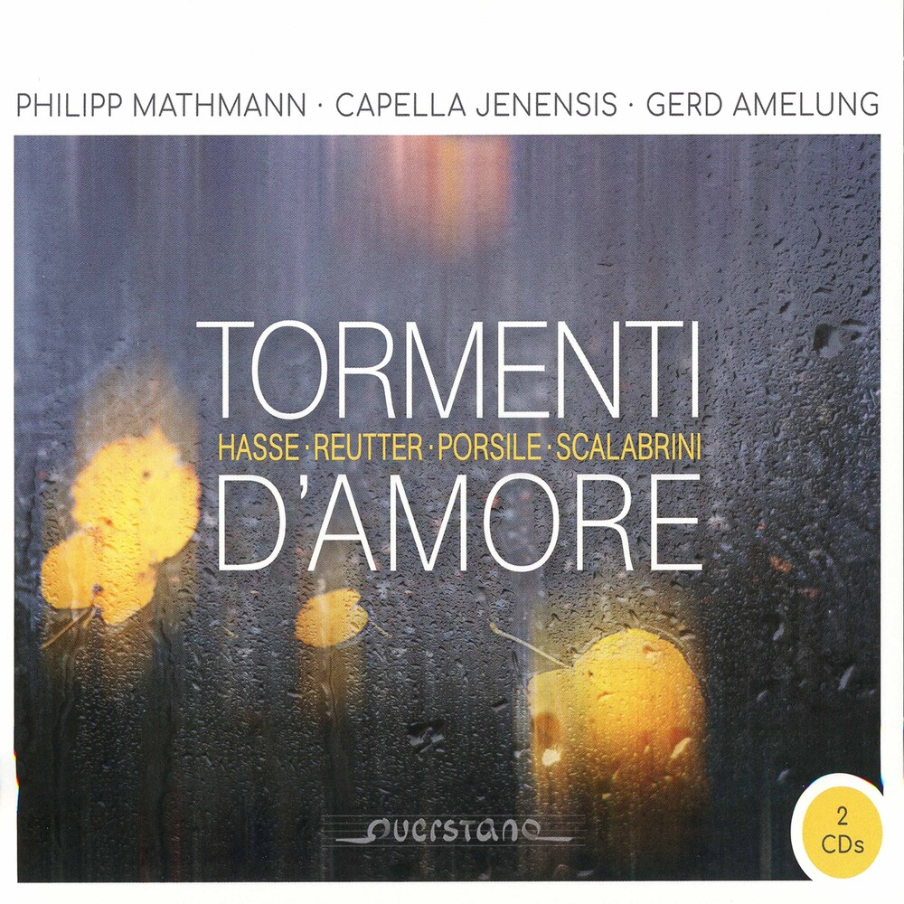 Hasse / Mathmann / Amelung - Tormenti D'amore