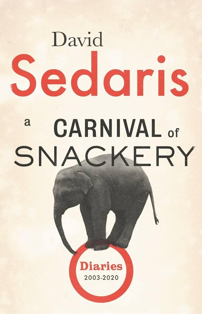 David Sedaris - Carnival Of Snackery (Hcvr)