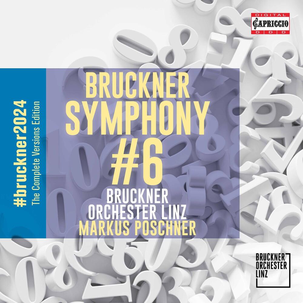 Bruckner / Poschner / Bruckner Orchester Linz - Sinfonie Nr 6 A-Dur