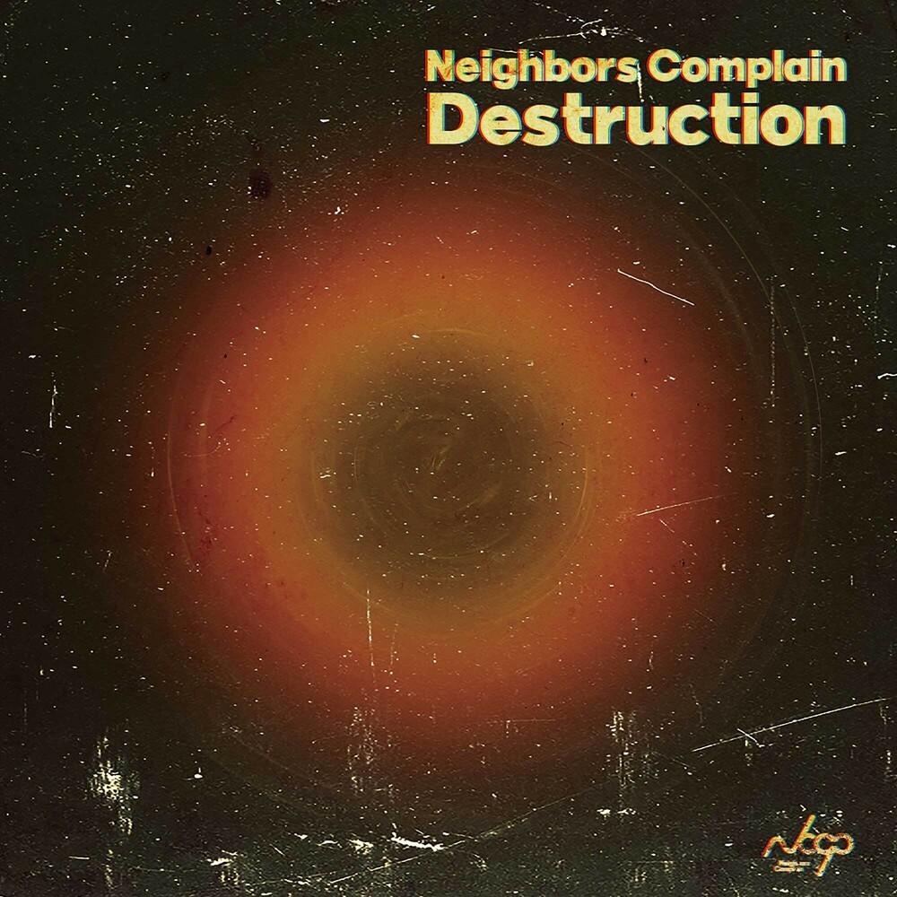 Neighbors Complain - Destruction