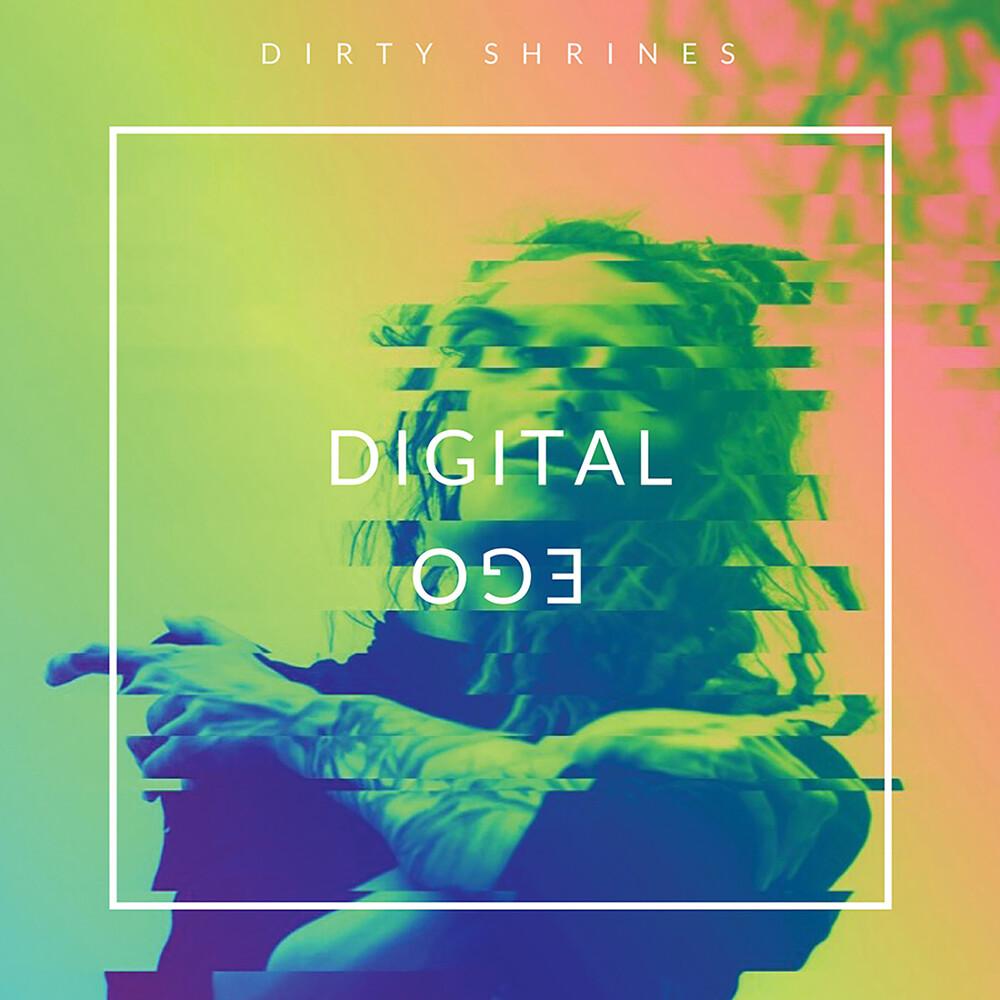 Dirty Shrines - Digital Ego