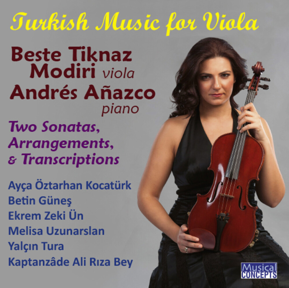 Tiknaz Modiri, Beste / Anazco, Andres - Turkish Music for Viola & Piano (2 Sonatas Arrangement Folk-Song)
