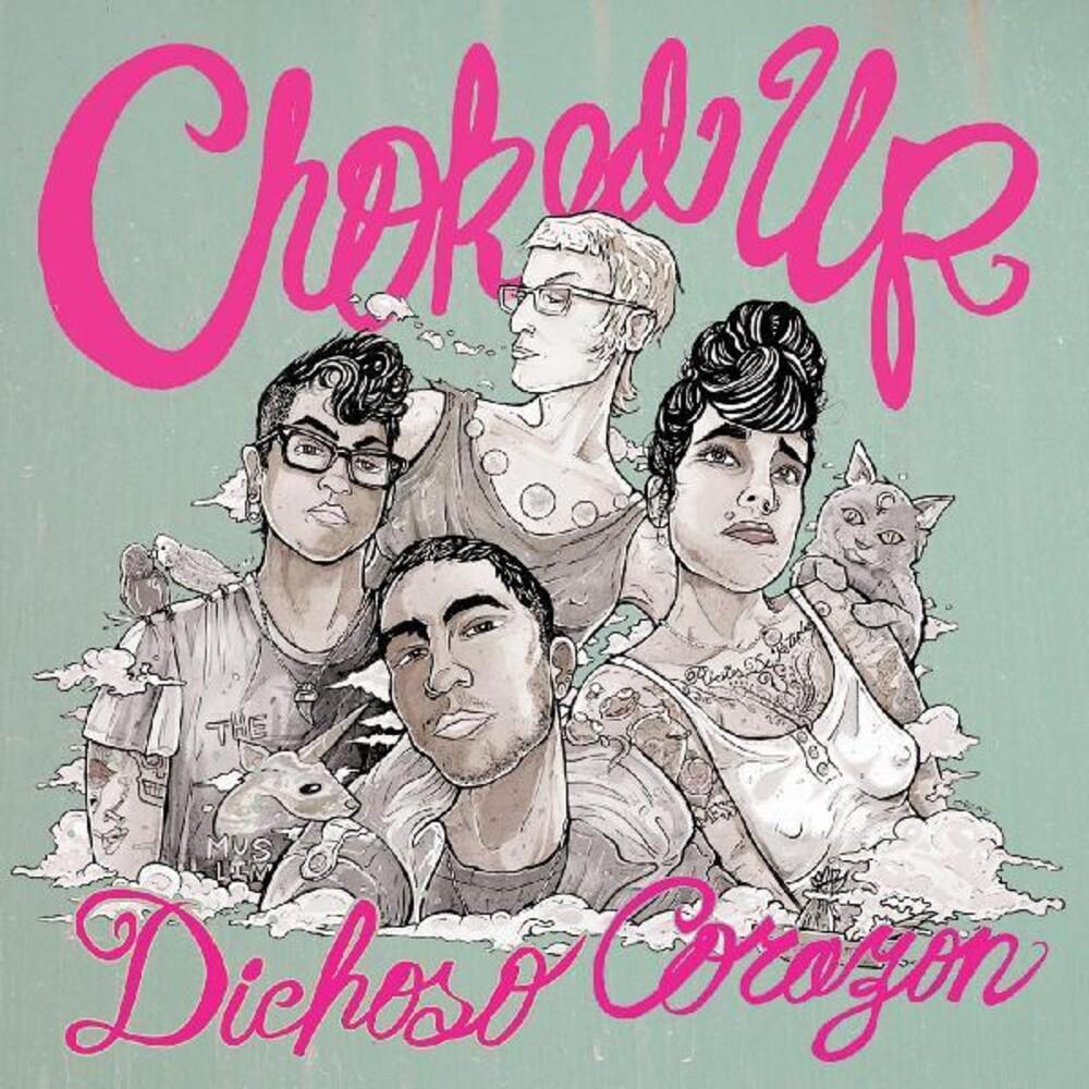 Choked Up - Dichoso Corazon [Digipak]