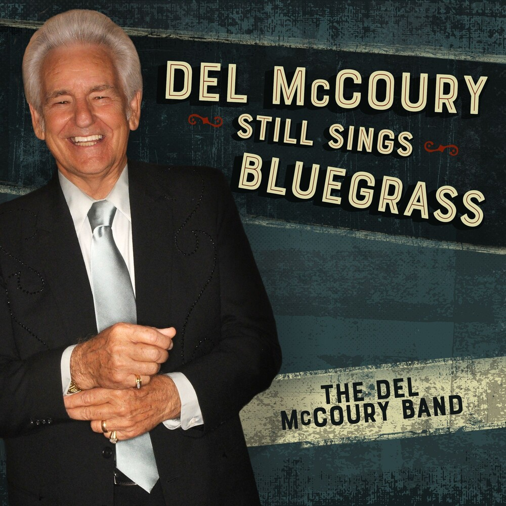 The Del McCoury Band - Del McCoury Still Sings Bluegrass