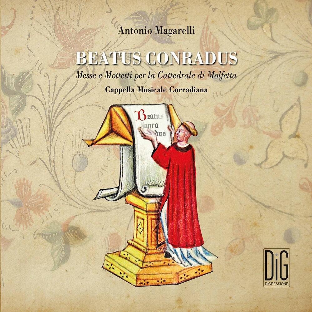 Magarelli / Cappella Musicale Corradiana - Beatus Conradus