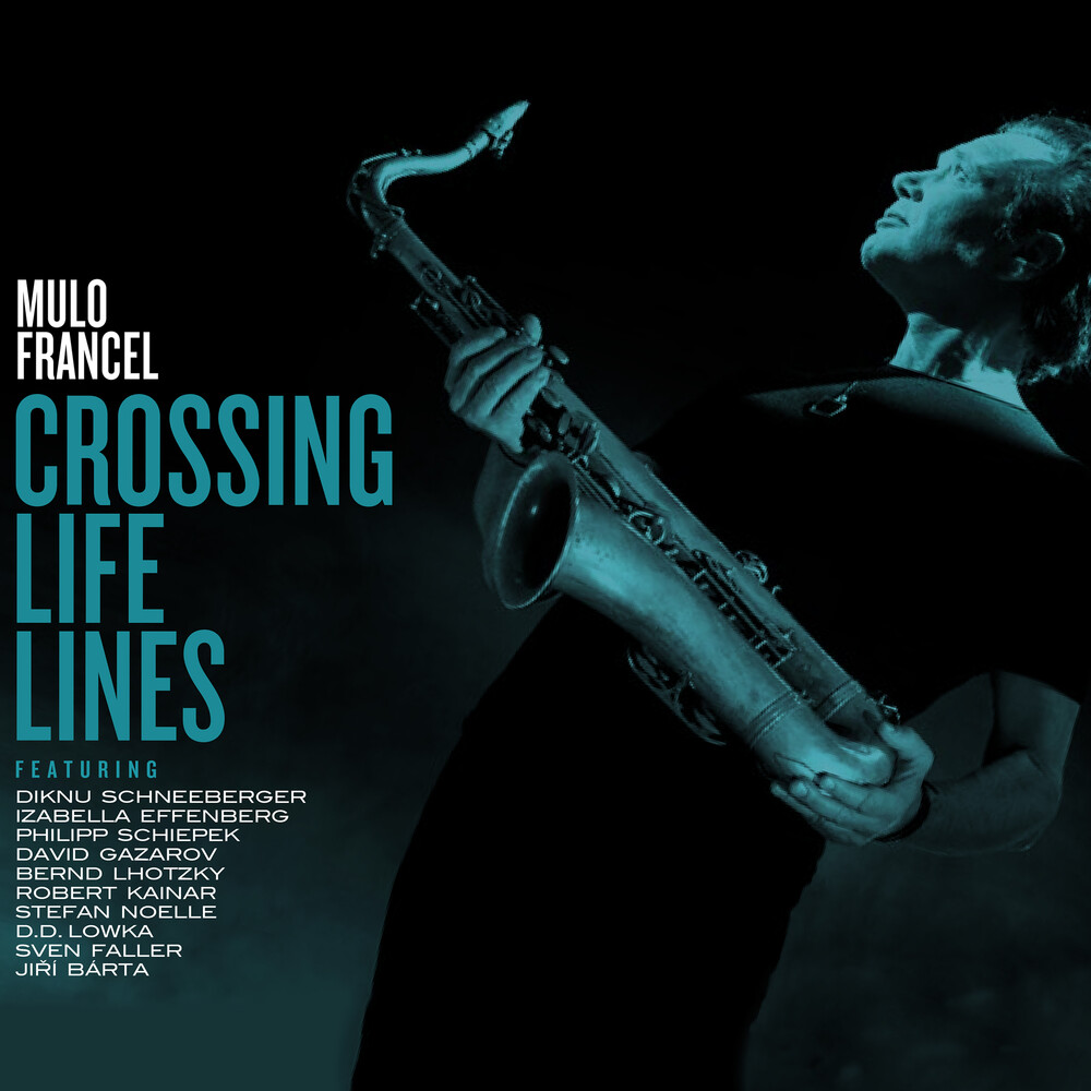 Mulo Francel - Crossing Life Lines