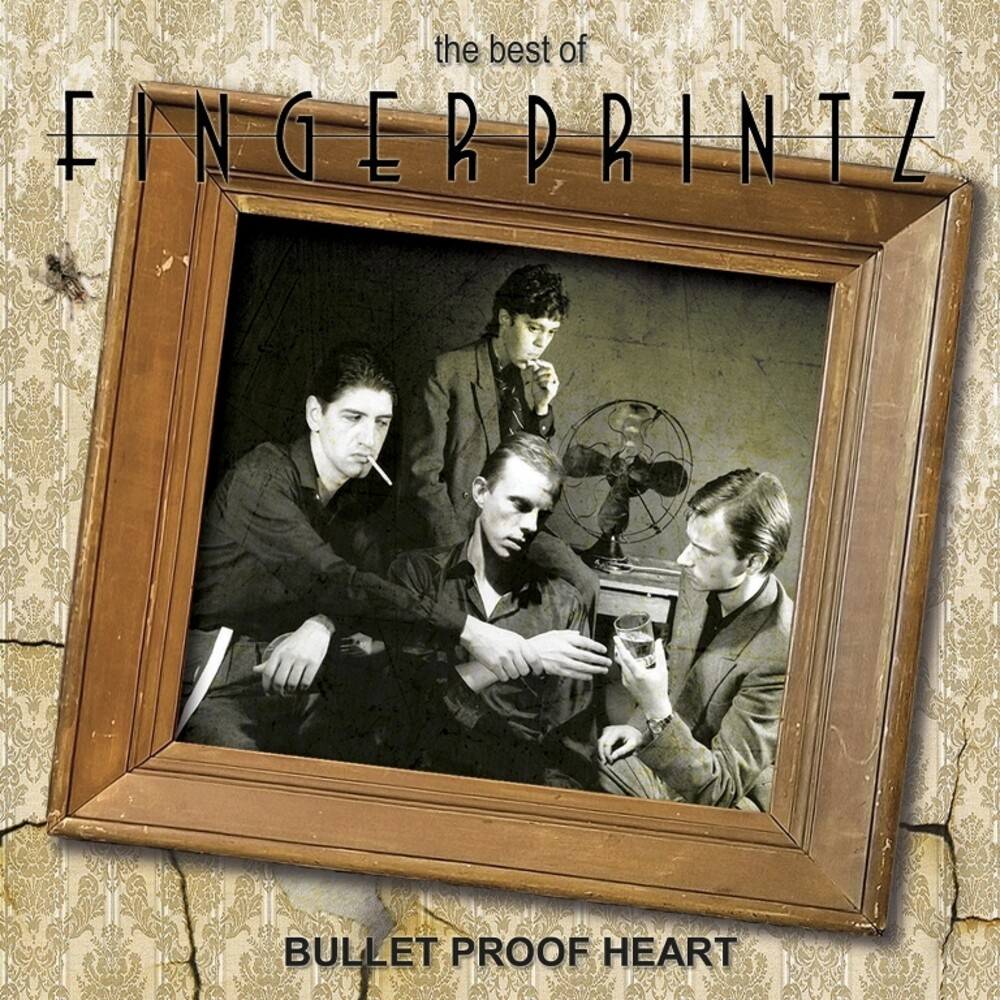 Fingerprintz - Best Of Fingerprintz: Bullet Proof Heart