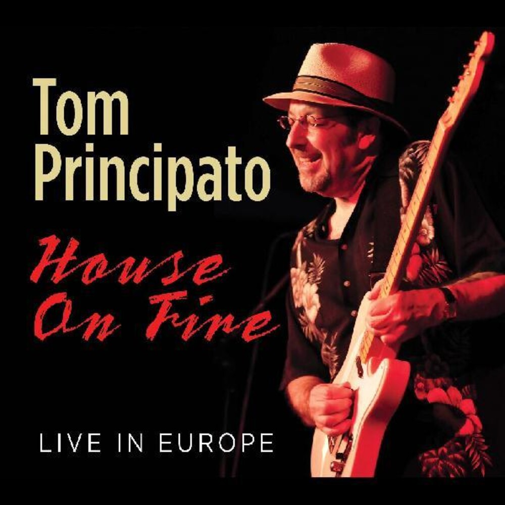 Tom Principato - House On Fire Live In Europe [Digipak]