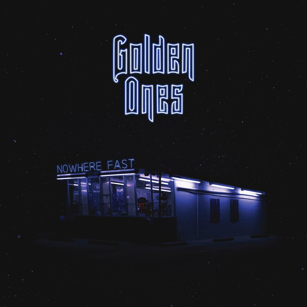 Golden Ones - Nowhere Fast (Wal)