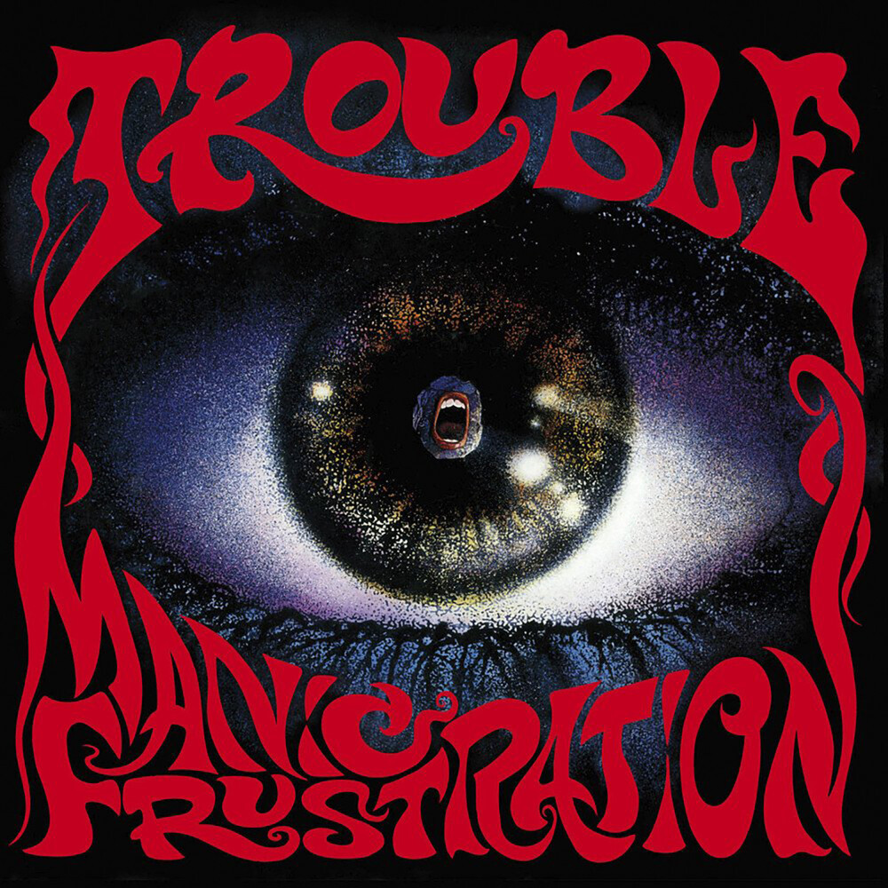 Trouble - Manic Frustration (Can)