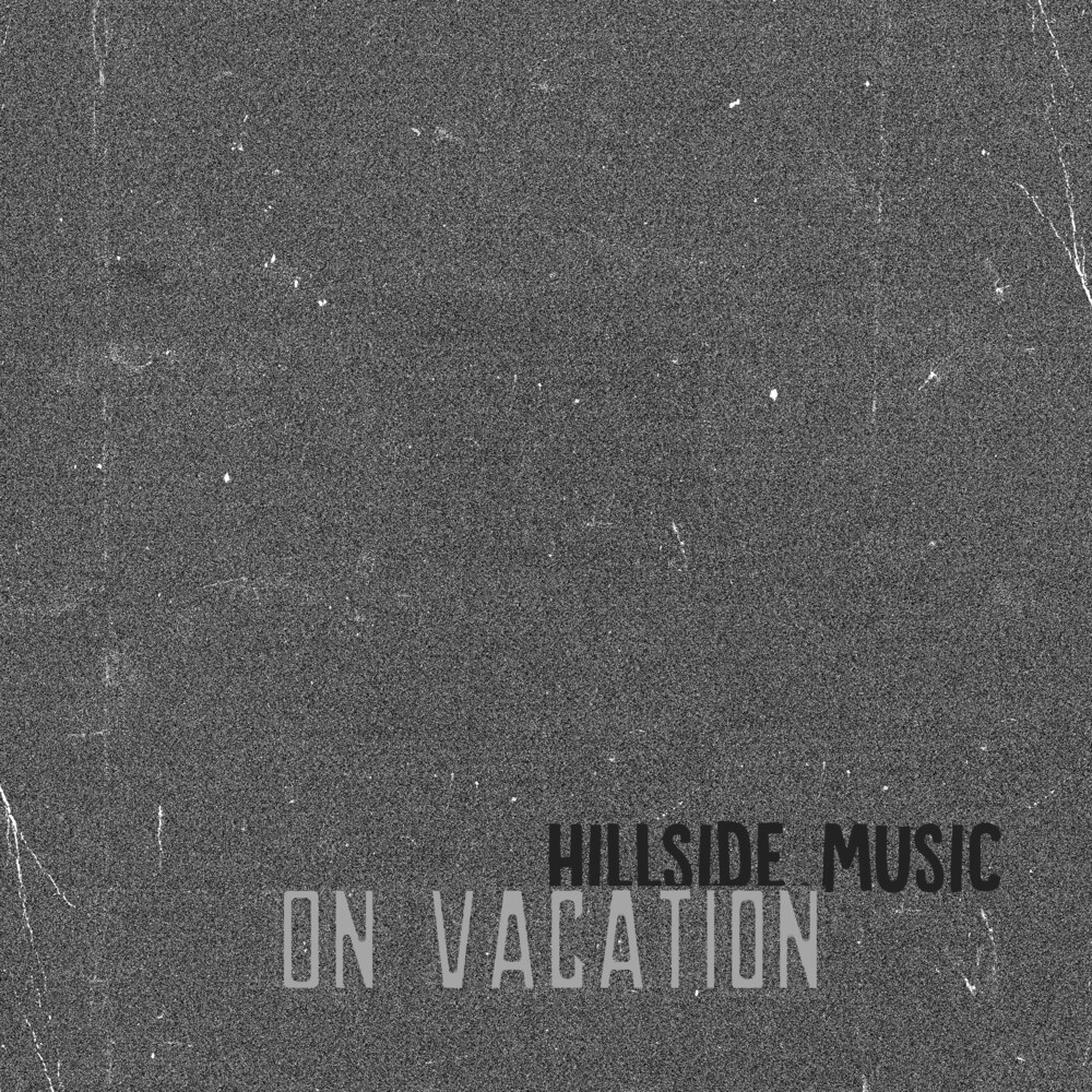 Hillside Music - On Vacation