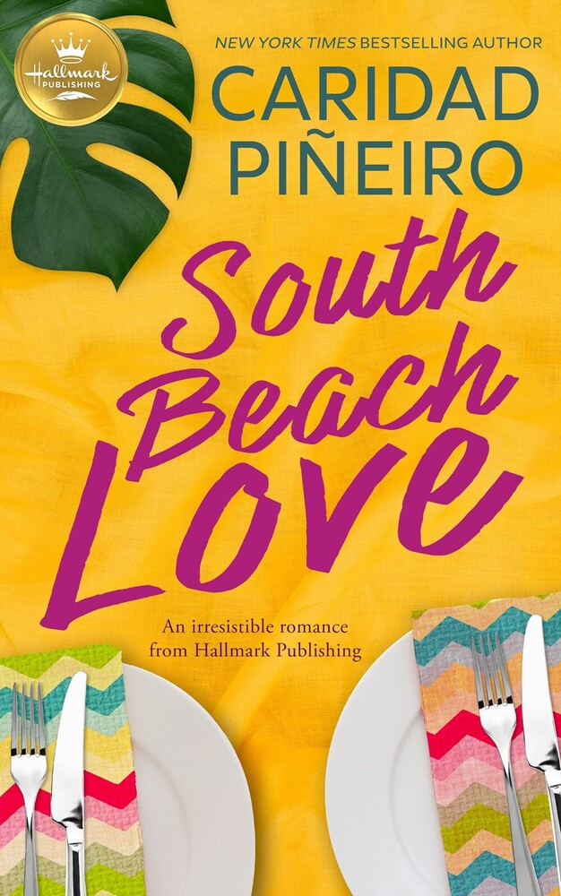 Pineiro, Caridad - South Beach Love: A feel-good romance from Hallmark Publishing