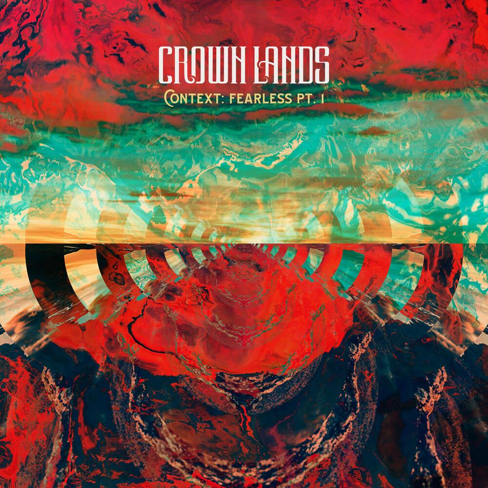 Crown Lands - Context: Fearless Pt 1 [10-Inch Vinyl]
