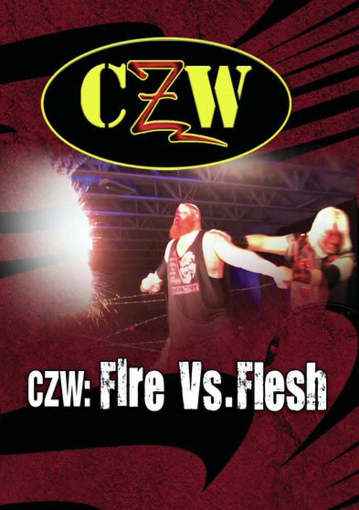 - CZW: Fire Vs. Flesh