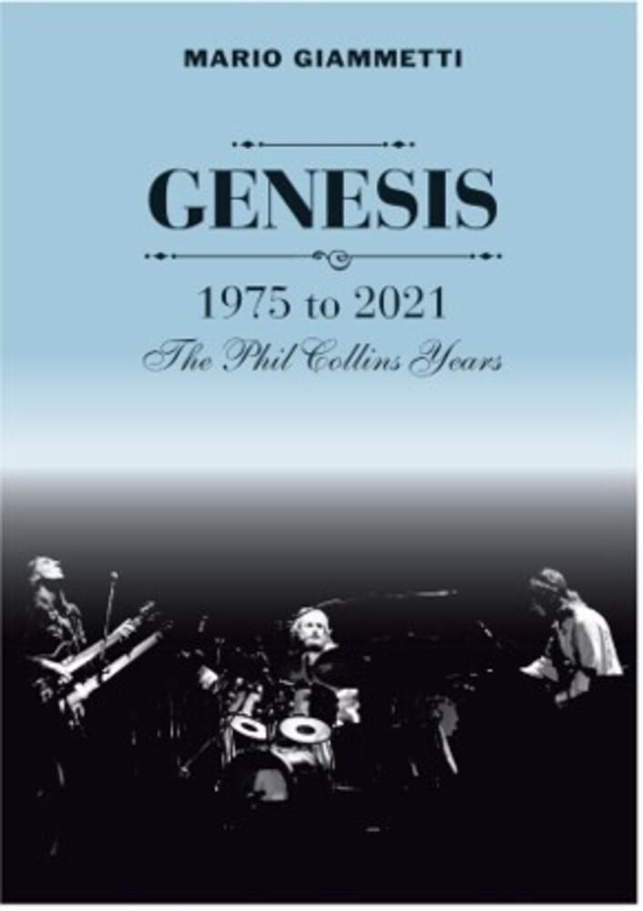 Mario Giammetti  / Genesis: 1975-2021 Phil Collins - Mario Giammetti  / Genesis: 1975-2021 Phil Collins