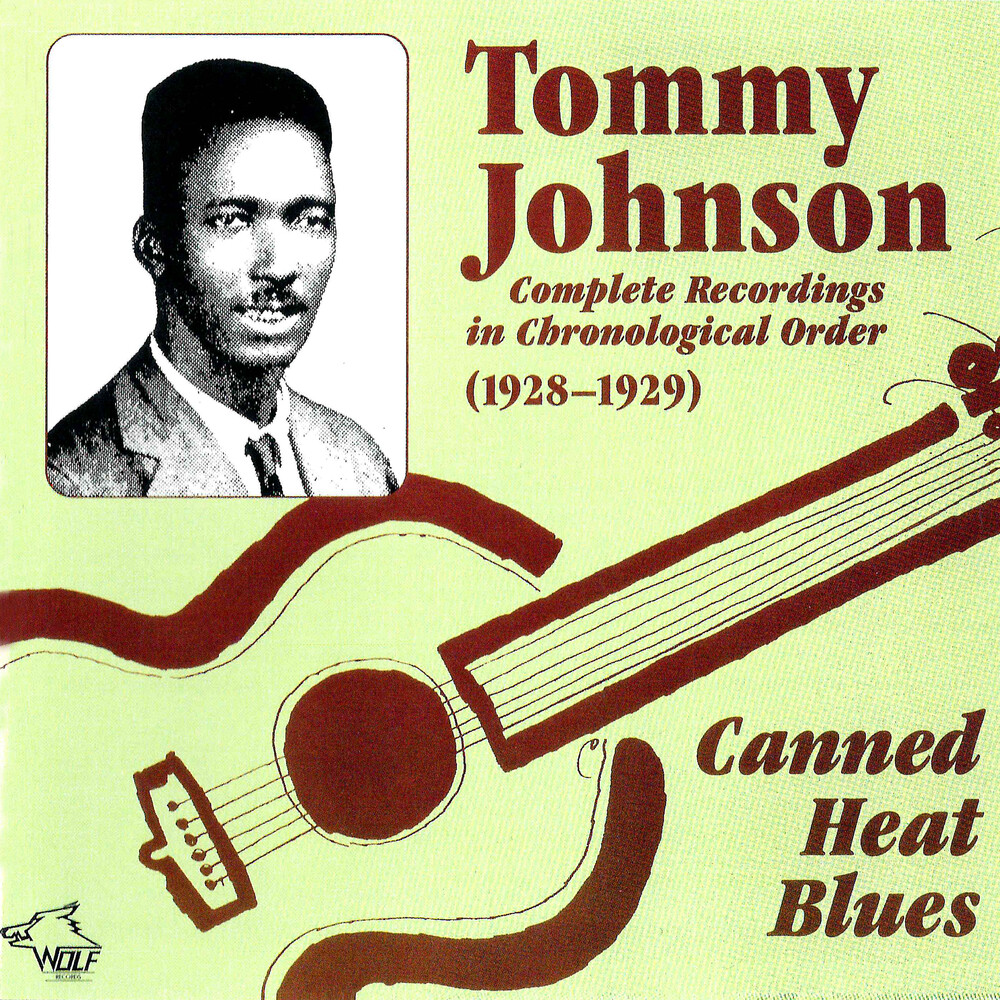 Tommy Johnson - Canned Heat Blues Complete Recordings In Chronological Order   (1928-1929)